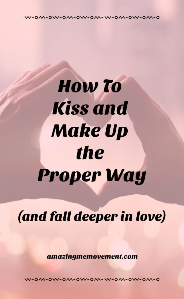 how to kiss and make up the proper way
