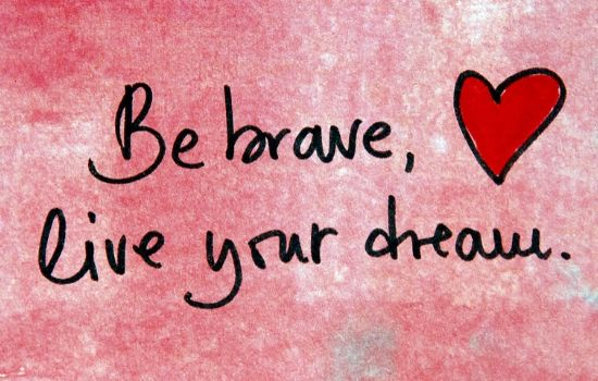 be brave picture-how to change your life