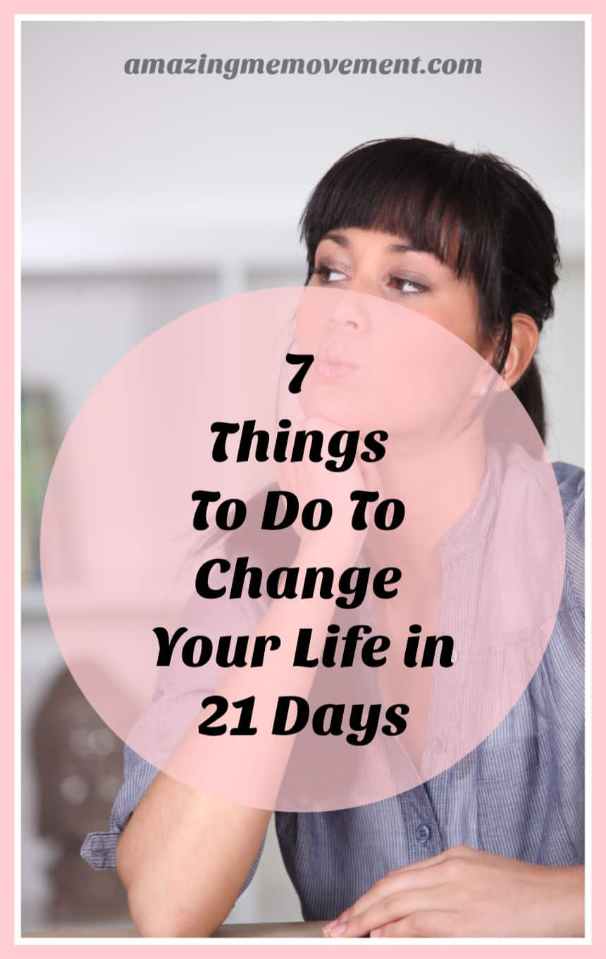 7 things to do to change your life