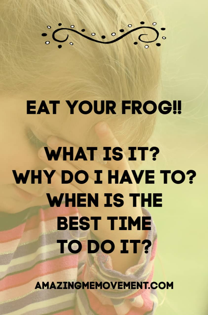 Why you need to eat the frog first thing in the morning
