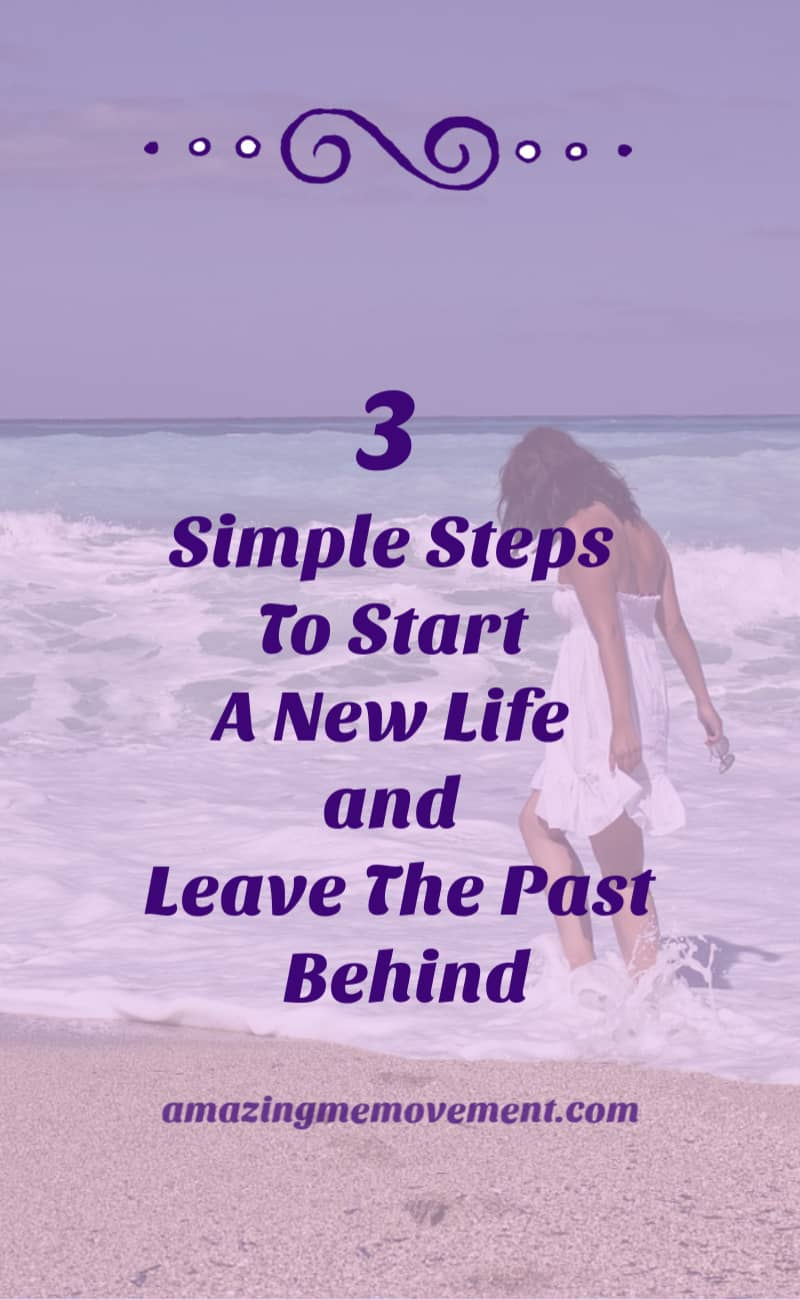 How to get a fresh start in life and leave the past behind