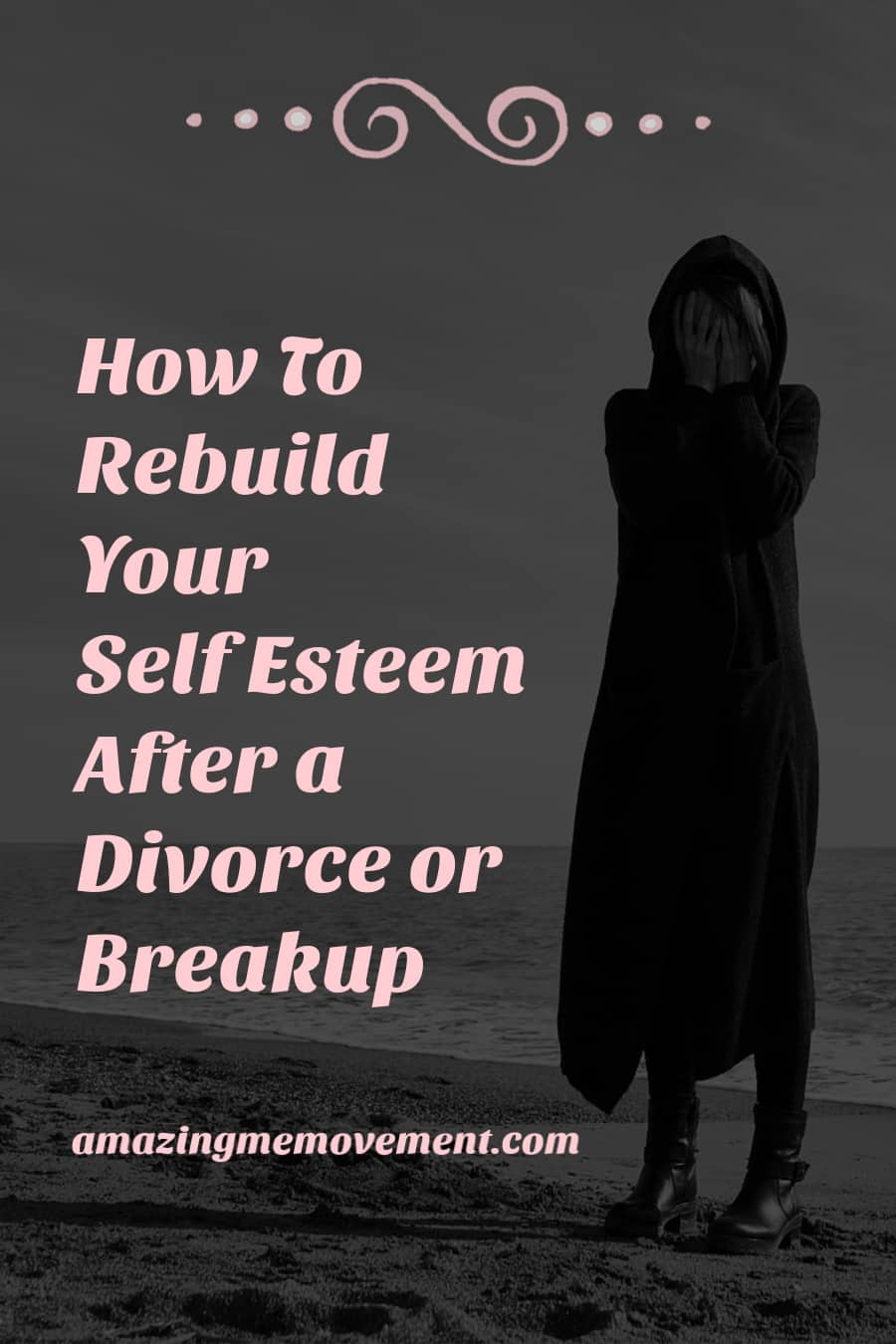 How to rebuild your self esteem after a divorce or breakup