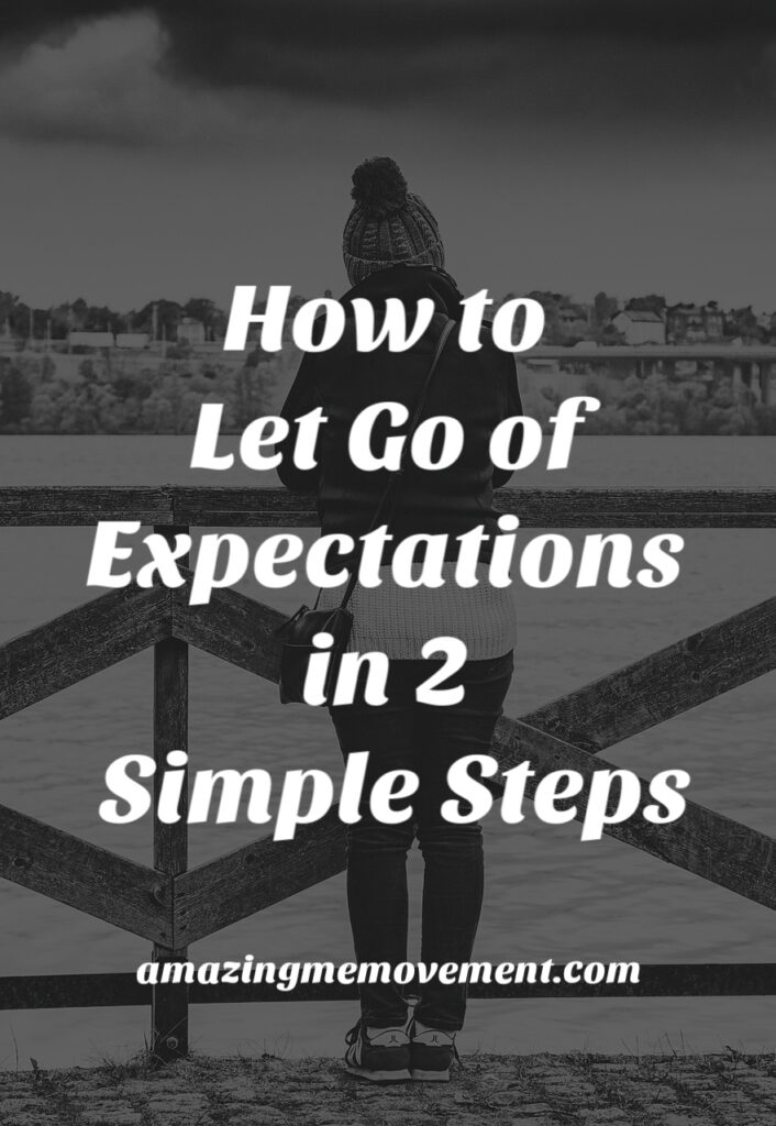Why you need to let go of expectations immediately