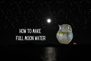 FULL MOON AND FULL MOON WATER